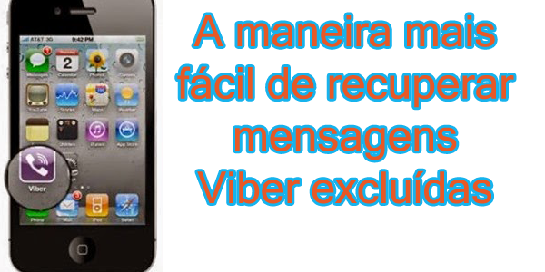 Como recuperar Viber mensagens do iPhone IOS no Windows / Mac