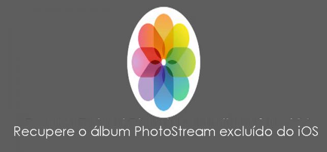 Como recuperar o álbum PhotoStream excluído do iOS no Windows / Mac