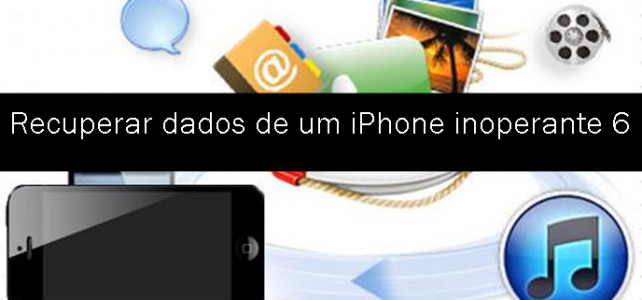 Como recuperar dados a partir de um Morto iPhone 6 Plus / 6 / 5S / 5C / 5 / 4S / 4 / 3GS no Windows / Mac?
