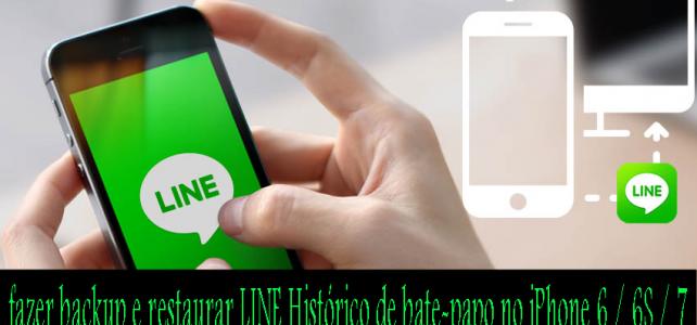 Como fazer backup e restaurar LINE Histórico de bate-papo no iPhone 6 / 6S / 7