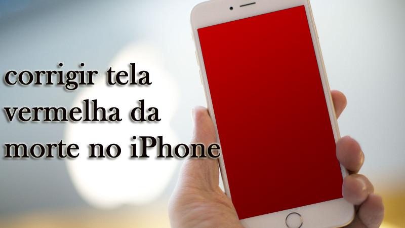 Como corrigir a tela vermelha da morte no iPhone 6 no Windows / Mac?