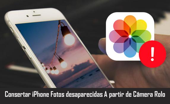 Consertar iPhone Fotos desaparecidas A partir de Câmera Rolo