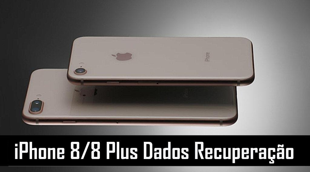 iPhone 8 & 8 Plus Dados Recuperação