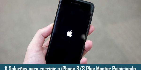 11 Soluções para corrigir o iPhone 8/8 Plus Manter Reiniciando