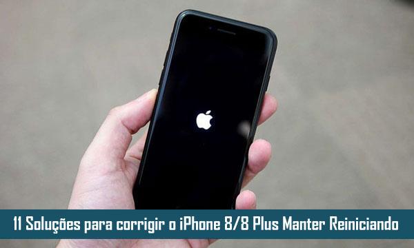 11 Soluções para corrigir o iPhone 8, 8 Plus Manter Reiniciando