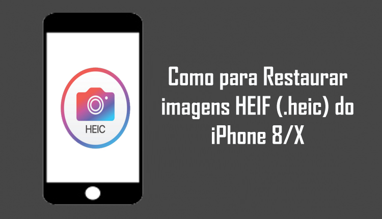 recuperar fotos HEIC do iPhone