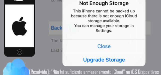 "[Resolvido]: ""Não há suficiente armazenamento iCloud"" no iPhone/iPad/iPod Touch"