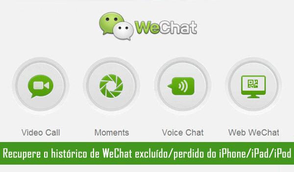 Recupere o histórico do WeChat do iPhone