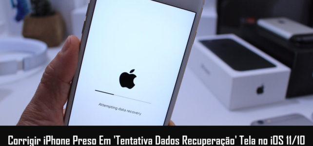 Resolvido Erro de Atualização do iOS: iPhone Tentando Recuperação de Dados no iOS 11/10