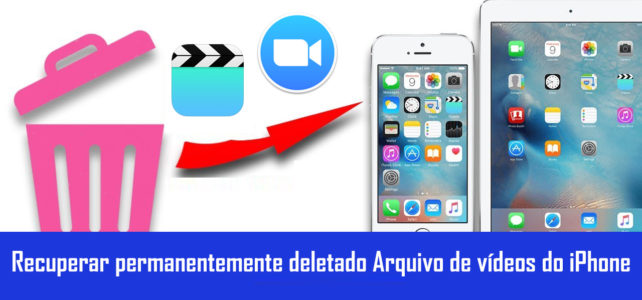 Como recuperar vídeos excluídos permanentemente do iPhone