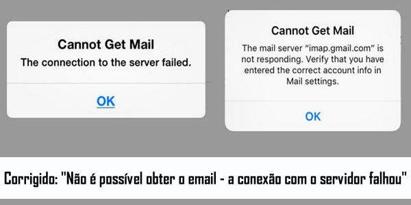 """Como corrigir o erro """"Não é possível obter o Mail – A conexão com o servidor falhou"""" no iPhone/iPad/iPod Touch"""