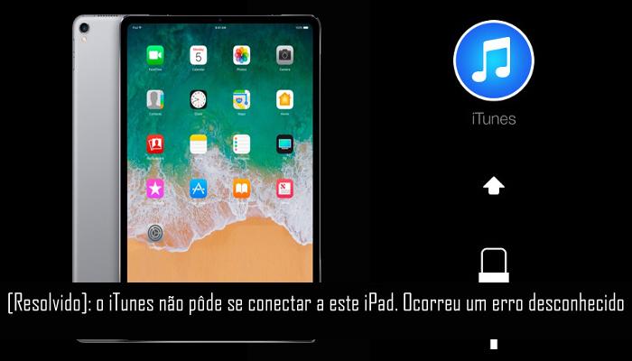 Como corrigir o iPad não pode se conectar ao iTunes