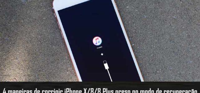 iPhone X/8/8 Plus preso no modo de recuperação? Veja como corrigir isso!