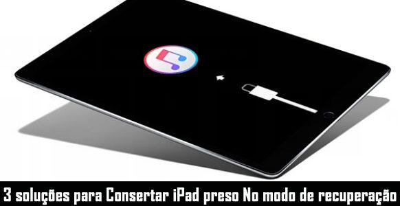 iPad preso no modo de recuperação após a atualização? Veja como corrigir isso!