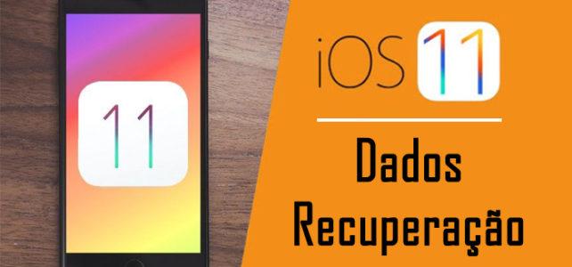 Recuperação de dados do iOS 11: recuperar dados perdidos do iPhone/iPad no iOS 11
