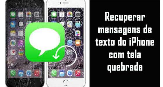 Como recuperar mensagens de texto do iPhone com tela quebrada