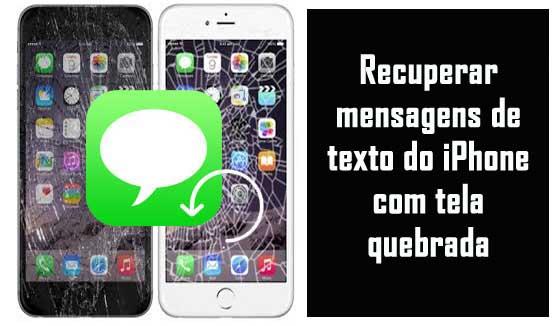 Tela quebrada iPhone texto sms recuperação