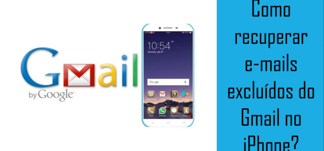 Como recuperar e-mails excluídos do Gmail no iPhone?