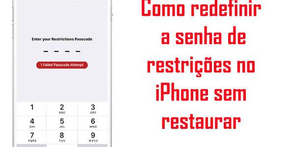 Como redefinir a senha de restrições no iPhone sem restaurar