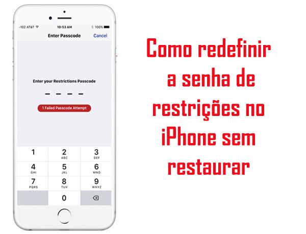 Redefinir senha de restrições do iPhone sem restauração