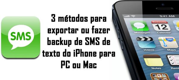 3 métodos para exportar ou fazer backup de SMS de texto do iPhone para PC ou Mac