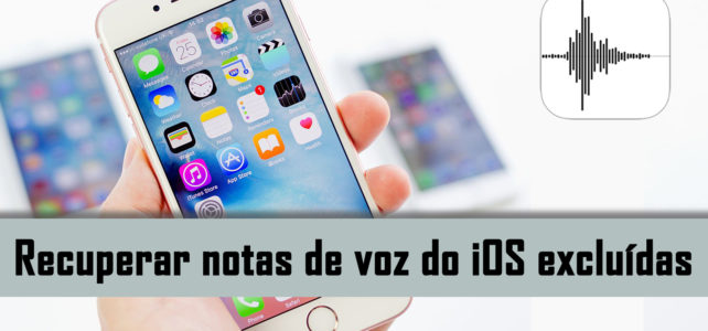 Como recuperar voz apagada Memos Do iPhone, iPad ou iPod Touch