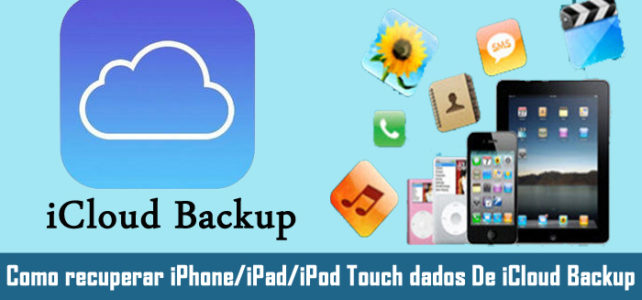 Como recuperar iPhone/iPad/iPod Touch dados De iCloud Backup